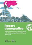 REPORT DEMOGRAFICO. Sintesi delle tendenze demografiche nella Città metropolitana di Bologna Anno 2016